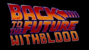 Back to the Future with Blood