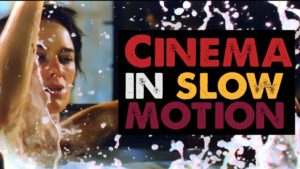 Cinema in Slow Motion