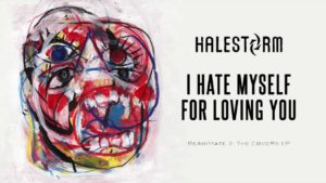 DBD: I Hate Myself for Loving You - Halestorm