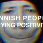 Finnish People Trying Positivity
