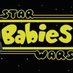 Star Wars Babies: If Disney Star Wars would have ruined