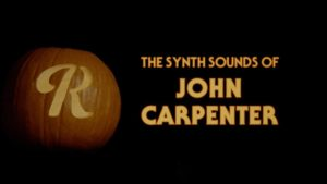 The Synth Sounds of John Carpenter