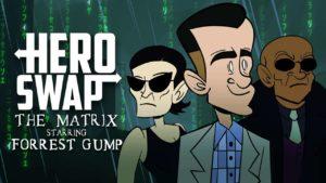 Hero exchange: Matrix mit Forrest Gump als Neo