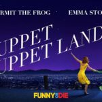 "As with Kermit from ""La La Land"" ""Muppet Muppet Land"" shall"