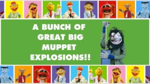 Muppets Explosions