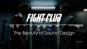 The Beauty of Sound Design i Fight Club