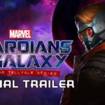 Marvels Guardians of Galaxy: The Telltale Series – Trailer