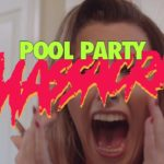 Piscina Party Massacre – TRAILER