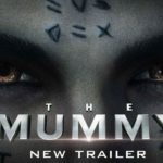 The Mummy (2017) – Neuer Trailer