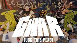 DBD: Fuck This Place - Gwar