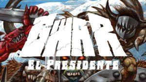 DBD: O presidente - GWAR