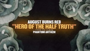 DBD: Hero of the Half Truth - August Burns Red