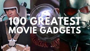 Die 100 tollsten Filmgadgets