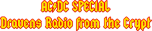 Maximum Rock'n'Roll : AC/DC Special on Dravens Radio from the Crypt