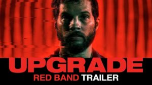 Upgrade (2018) - Red Band Trailer