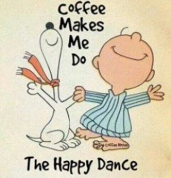 Coffee makes me do the happy dance