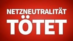 Netzneutralität tötet!