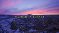 Wander in Turkey
